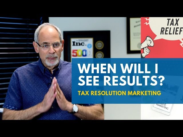 When Will I See Results? | Tax Resolution Marketing