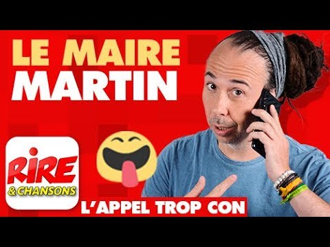 Download Le maire Martin - L'appel trop con de Rire & Chansons