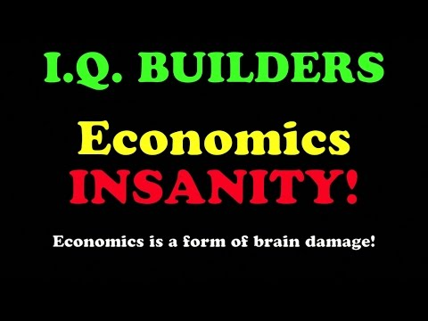 I.Q. BUILDERS: Economics Insanity (summary)