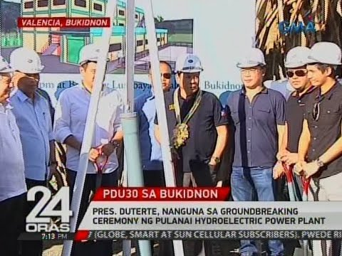 24 Oras: Pres. Duterte, nanguna sa groundbreaking   ceremony ng Pulanai Hydroelectric Power Plant