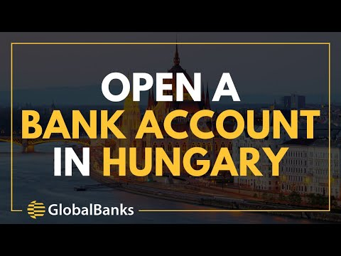 How to Open a Bank Account in Hungary