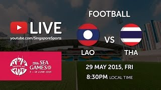 Football Laos vs Thailand 29 May (Bishan Stadium) | 28th SEA Games Singapore 2015