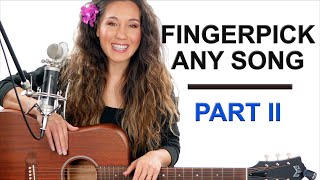 Fingerpick Any Song on the Guitar Part II with Play Along Exercises