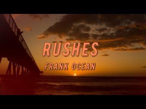 Frank Ocean - Rushes (lyrics)