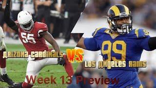 Arizona Cardinals Vs Los Angeles Rams week 13 preview!!