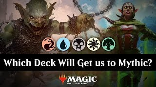 Which Deck Will Get us to Mythic?