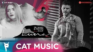 Dr. Mako & Friends feat. Kalif - Luna (Official Video)