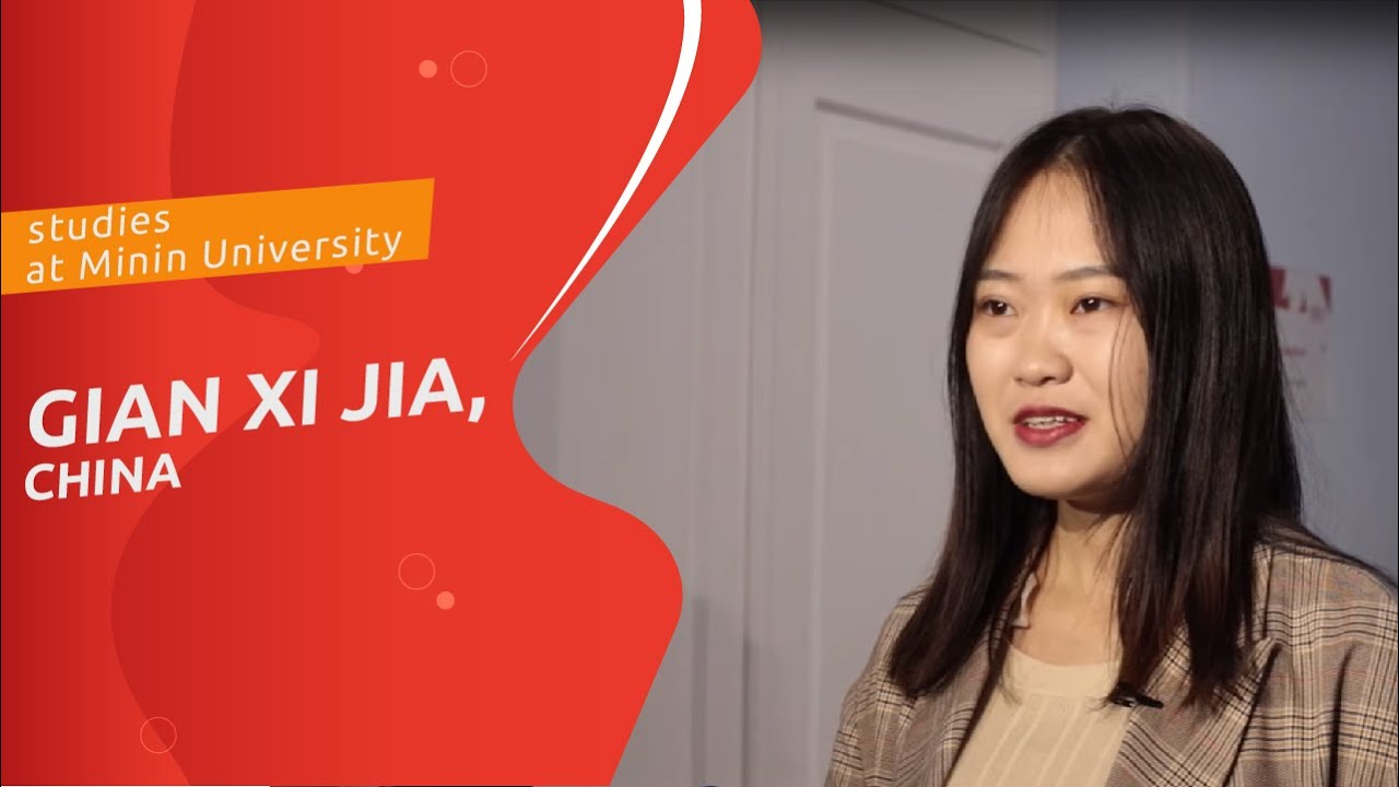 Gian Xi Jia (China) about studies at Minin University