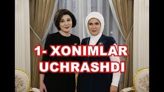 O'ZBEKISTON 1- XONIMI ZIROATXON TURKIYA 1- XONIMI EMINE BILAN UCHRASHDI