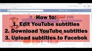 How to edit and download YouTube closed captions, upload subtitles to Facebook (2017)