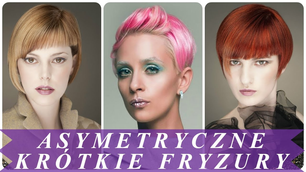Top 20 Krótkie Fryzury Asymetryczne Damskie 2018
