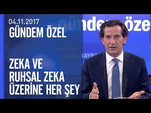 Zeka Ve Ruhsal Zeka üzerine Her şey - Gündem Özel 04.11.2017 Cumartesi