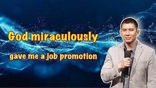 Testimony - God miraculously gave me a job promotion