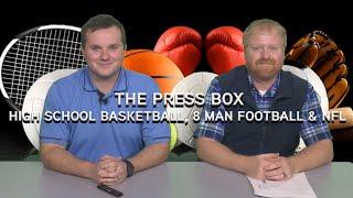 The Press Box: High school basketball, 8 man football & NFL