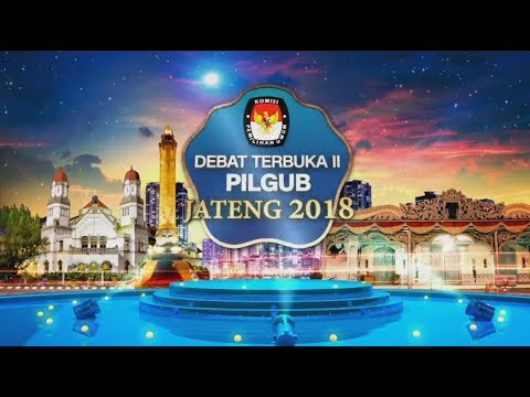 FULL! Debat Publik Kedua Pilgub Jawa Tengah 2018 - Ganjar Pranowo - Sudirman Said