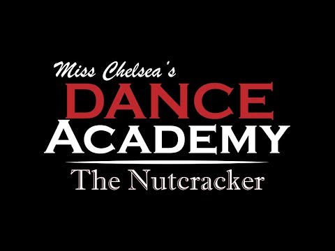 Miss Chelsea's Dance Academy's The Nutcracker 2017