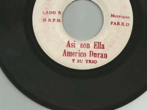 Americo Duran & Su Trio '' Asi Son Ellas''