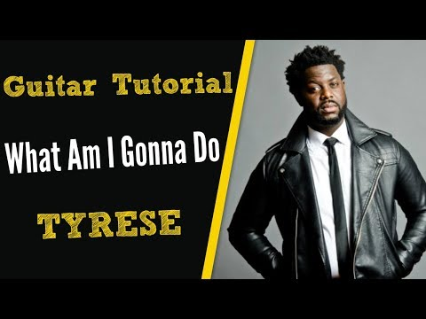 Tutorial on Tyrese What I am gonna do