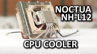Noctua NH-L12 Tiny CPU Cooler