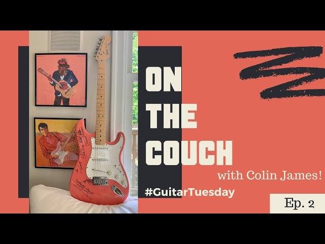 On the Couch with Colin James | #GuitarTuesday Episode 2 | Salmon Pink Fender Stratocaster