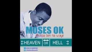 Moses OK : Ahoboa ben na w'aye (2014)
