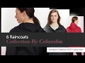 6 Raincoats Collection By Columbia Amazon Fashion 2017 Collection