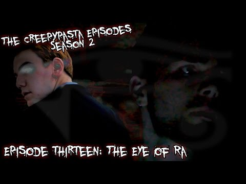 The Creepypasta Episodes  The Eye of Ra by Vincent V. Cava