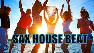 Sax House 2019 Beat , Relaxing Chillout  Top Music MixDj Top ,Summer Mix