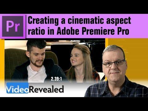 Creating a cinematic aspect ratio in Adobe Premiere Pro