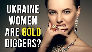 Do Beautiful Ukrainian And Russian Women Only Go To Marriage Agency To Be A Gold Digger?
