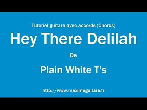 Hey There Delilah (Plain White T\'s) - Tutoriel guitare avec accords ...