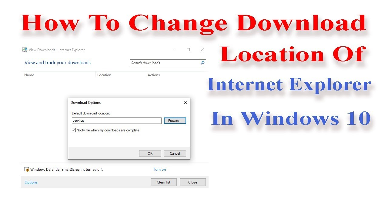 How To Change Download Location Of Internet Explorer In Windows 10