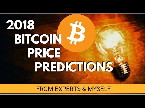 Bitcoin 2018 Price Predictions From Experts & Myself