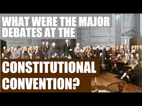 What Were The Major Debates At The Constitutional Convention?