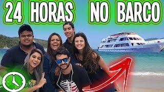 24 HORAS NO BARCO !!!