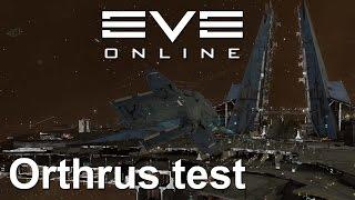EVE Online - Orthrus test