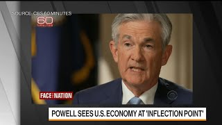 Fed Chair Powell Says Economy Is at 'Inflection Point'