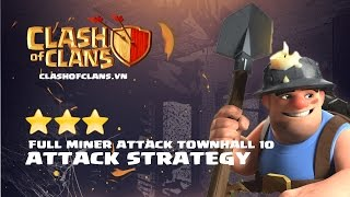 Clash of Clans - Miner Attack Strategy vs TH10 | How to use Miners Effectively and 3 Star!