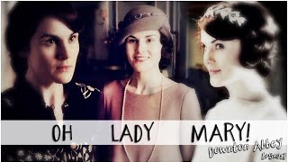 Oh Lady Mary! | Downton Abbey [+5x01]