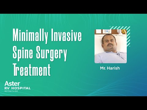 Mr. Harish | Minimally Invasive Spine Surgery Treatment - Aster RV Hospital, Bangalore