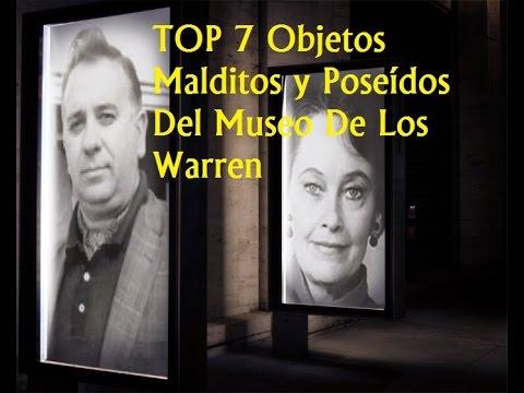 TOP 7 Objetos Malditos Y Posedos Del Museo De Los Warren