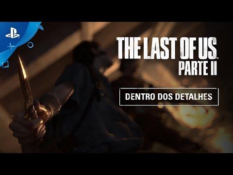 The Last of Us Parte II | Dentro dos Detalhes