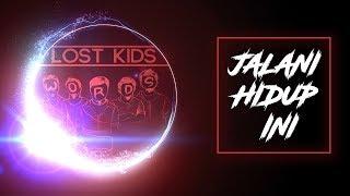 Lost Kids - Jalani Hidup Ini (Lyric Video Version)