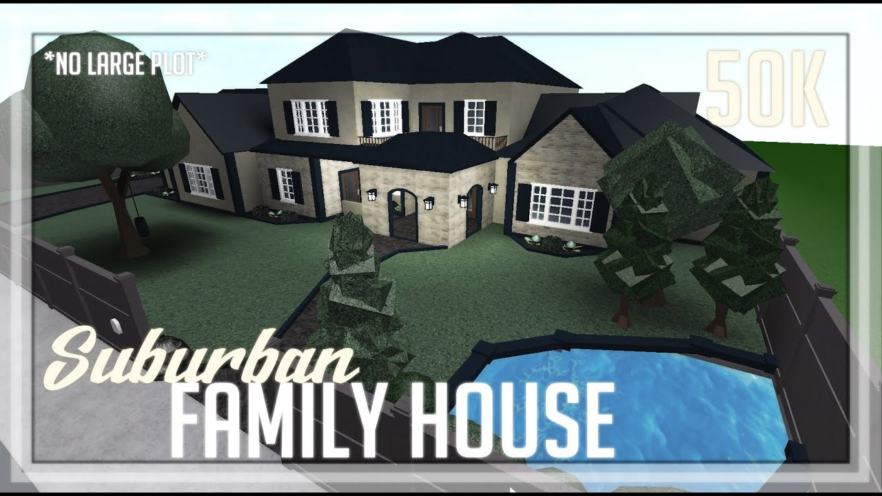 Roblox Welcome To Bloxburg 50k Suburban Family Home