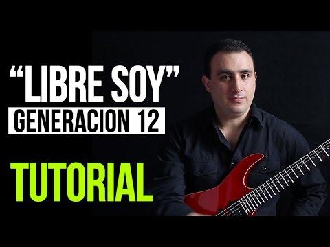 """Aprende a tocar en guitarra """"Libre soy"""" de Generación 12 y Evan Craft:"""