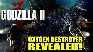 Godzilla 2 Oxygen Destroyer REVEALED!