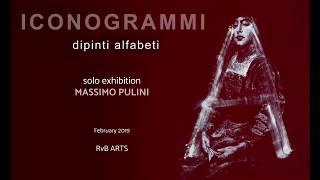 RvB ARTS | solo show by MASSIMO PULINI | ICONOGRAMMI - dipinti alfabeti