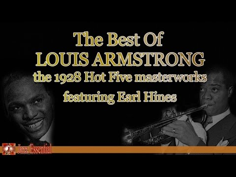 Louis Armstrong Ft. Earl Hines - The 1928 Hot Five Masterworks