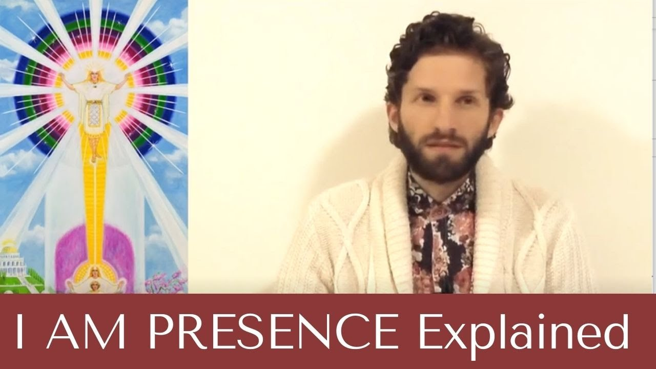 I AM PRESENCE Explained