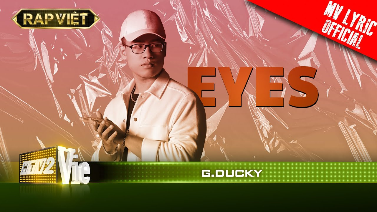 G.Ducky -  Eyes - Team Karik|RAP VIỆT [MV Lyrics]